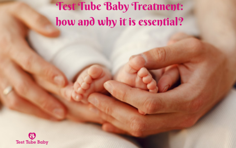Test Tube Baby Treatment: how and why it is essential?